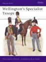Wellington's Specialist Troops - Philip J. Haythornthwaite, Bryan Fosten