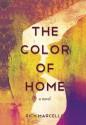 The Color of Home: A Novel - Rich Marcello