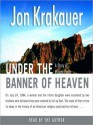 Under the Banner of Heaven: A Story of Violent Faith (Audio) - Scott Brick, Jon Krakauer