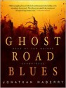 Ghost Road Blues (Pine Deep Trilogy, #1) - Tom Weiner, Jonathan Maberry
