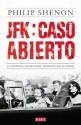 JFK: caso abierto: La historia secreta del asesinato de Kennedy (Spanish Edition) - Philip Shenon