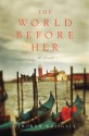 The World Before Her - Deborah Weisgall