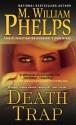 Death Trap - M. William Phelps