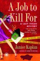 A Job to Kill For: A Lacy Fields Mystery - Janice Kaplan