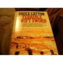 Terrible Swift Sword - Bruce Catton