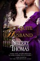 Not Quite A Husband - Sherry Thomas