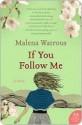 If You Follow Me: A Novel - Malena Watrous