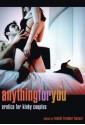 Anything for You: Erotica for Kinky Couples - Rachel Kramer Bussel