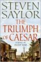 The Triumph of Caesar (Roma Sub Rosa Series #12) - Steven Saylor