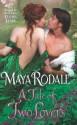 A Tale of Two Lovers - Maya Rodale