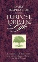 Daily Inspiration for the Purpose Driven Life: Scriptures and Reflections from the 40 Days of Purpose - Rick Warren