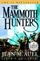 The Mammoth Hunters (Earth's Children, #3) - Jean M. Auel