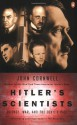 Hitler's Scientists: Science, War, and the Devil's Pact - John Cornwell