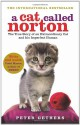A Cat Called Norton: The True Story of an Extraordinary Cat and his Imperfect Human - Peter Gethers