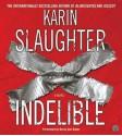 Indelible - Becky Ann Baker, Karin Slaughter