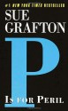 P is for Peril (Kinsey Millhone Mystery) - Sue Grafton
