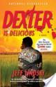 Dexter Is Delicious - Jeffry P. Lindsay
