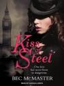 Kiss of Steel - Bec McMaster, Alison Larkin