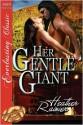 Her Gentle Giant, Part 2: Remember to Dance (Divine Creek Ranch, #2.5) - Heather Rainier
