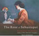 The Rose of Sebastopol: A Novel - Katharine McMahon, Josephine Bailey