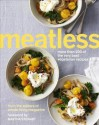 Meatless: More Than 200 of the Very Best Vegetarian Recipes - Editors Whole Living Magazine