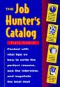 The Job Hunter's Catalog - Peggy Schmidt, Chris Kalb, Dorit Tabak