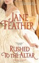 Rushed to the Altar - Jane Feather