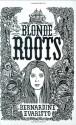 Blonde Roots - Bernardine Evaristo