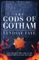 The Gods of Gotham (Timothy Wilde Mysteries #1) - Lyndsay Faye