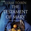 The Testament of Mary (Audio Cd) - Colm Tóibín, Meryl Streep
