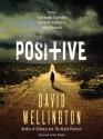 Positive: A Novel - Nick Podehl, David Wellington