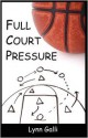 Full Court Pressure - Lynn Galli