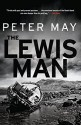 The Lewis Man: The Lewis Trilogy - Peter May