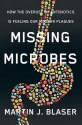 Missing Microbes - Martin Blaser