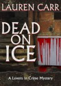 Dead on Ice - Lauren Carr
