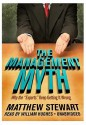 The Management Myth (Audio) - Matthew Stewart, William Hughes