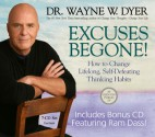 Excuses Begone! How to Change Lifelong, Self-Defeating Thinking Habits - Wayne W. Dyer, Ram Dass