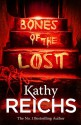Bones of the Lost: (Temperance Brennan 16) - Kathy Reichs