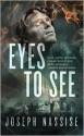 Eyes to See: A Jeremiah Hunt Supernatual Thriller - Joseph Nassise