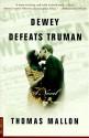 Dewey Defeats Truman - Thomas Mallon
