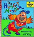 The Hungry Monster (Giggle Club - Phyllis Root, Sue Heap