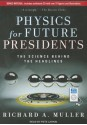 Physics for Future Presidents: The Science Behind the Headlines - Richard A. Muller, Pete Larkin