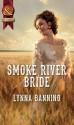 Smoke River Bride - Lynna Banning