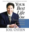 Your Best Life Now: 7 Steps to Living at Your Full Potential (Audio) - Joel Osteen