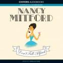 Don't Tell Alfred - Nancy Mitford, Emilia Fox