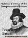 Valerius Terminus of the Interpretation of Nature - Francis Bacon