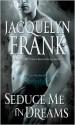 Seduce Me in Dreams (Three Worlds #1) - Jacquelyn Frank