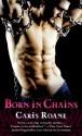 Born in Chains - Caris Roane