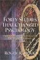 Forty Studies That Changed Psychology: Explorations into the History of Psychological Research - Roger R. Hock