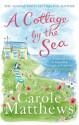 A Cottage by the Sea - Carole Matthews